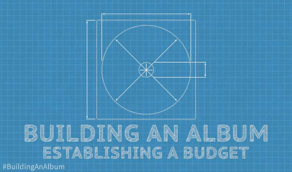 Building An Album: Establishing A Budget Album Budgets