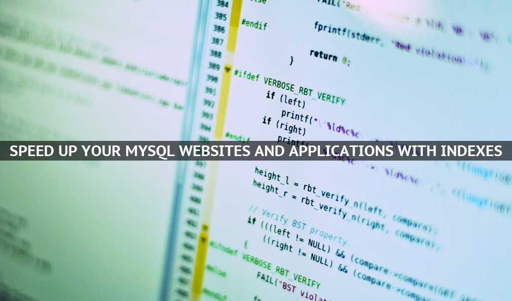Speed Up Your MySQL Websites and Applications with Indexes