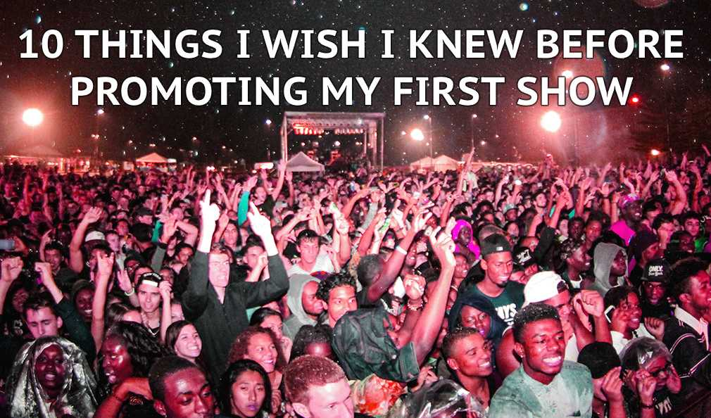 10 Things I Wish I Knew Before Promoting My First Show